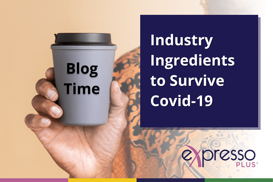 Industry ingredients to survive Covid-19 3